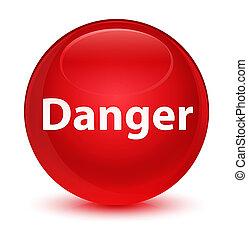 Danger glassy red round button