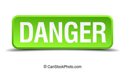 Danger green 3d realistic square isolated button
