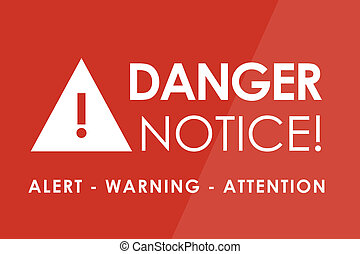 Danger Notice - DANGER Notice concept - white letters and...