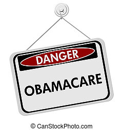 Danger of Obamacare - A red, white and black sign with the...