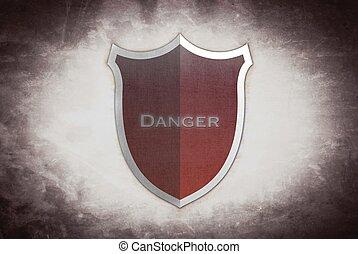 Danger shield.