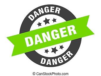 danger sign. danger black-green round ribbon sticker