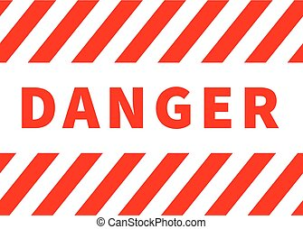 Danger sign, warning plate with red stripes on white