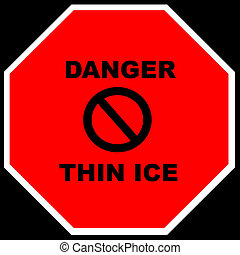 DANGER - THIN ICE - Many accidents happen on ice - Please...