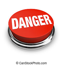 A red button with the word Danger, illustrating the hazards and need for caution in a situation. Press the round button to alert the authorities or others around you to a dangerous problem!
