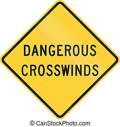 Dangerous Crosswinds - US road warning sign: Dangerous...