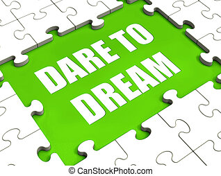 Dare To Dream Puzzle Shows Dreaming Hope And Imagination -...