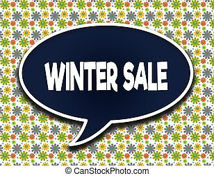 Dark blue word balloon with WINTER SALE text message. Flowers wallpaper background.