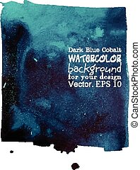 dark cobalt blue watercolor background. Vector template for your design. Vector hand drawn watercolor background, vector illustration, stain watercolors colors on wet paper. Watercolor composition for scrapbook elements. Hipster theme. Design template.