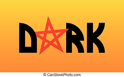 Dark, Vector symbol of Phrase with red pentagram. Logo with...
