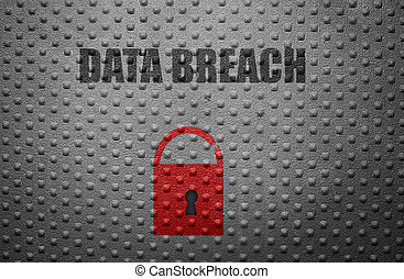 Data breach lock - Data Breach text on metal with broken...