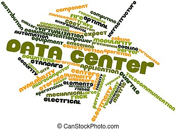 Data center - Abstract word cloud for Data center with...