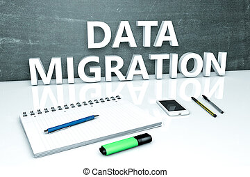 Data Migration text concept