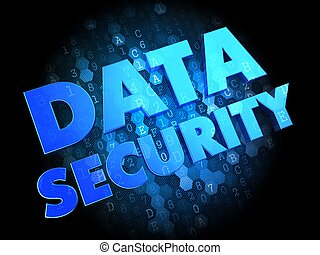 Data Security on Dark Digital Background.