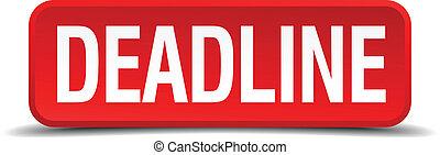 date limite, rouges, 3d, carrée, bouton, isolé, blanc, fond
