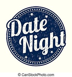 Date night sign or stamp on white background, vector illustration
