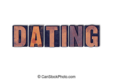 Dating Concept Isolated Letterpress Word