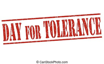 Day for Tolerance sign or stamp