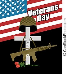 Day of remembrance for war veterans. Veterans Day. Cross with  soldiers helmet and  machine gun. Fallen soldiers grave with flowers. Day of mourning and memory. National holiday in America.