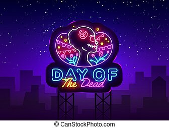Day of the dead Neon Sign Vector. Dia de los moertos neon banner. Fiesta, holiday poster, party flyer, greeting card. Traditional Mexican Halloween. Vector illustration. Billboard