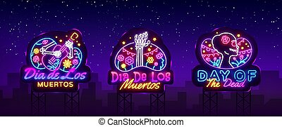 Day of the dead Neon signs set Vector. Dia de los moertos neon icons collection. Fiesta, holiday poster, party flyer, greeting card, design template. Vector illustration. Billboards