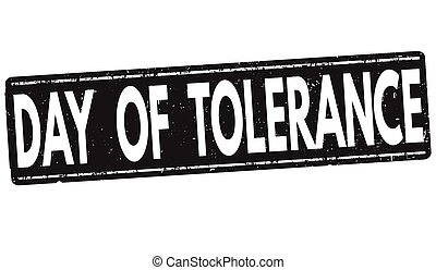 Day of Tolerance sign or stamp