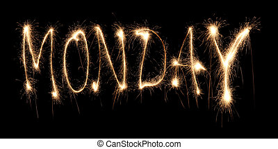 Day of week Monday it is written sparkler