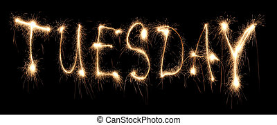 Day of week Tuesday it is written sparkler
