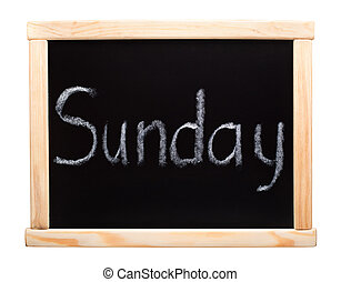 Days of the week: sunday. Written on blackboard