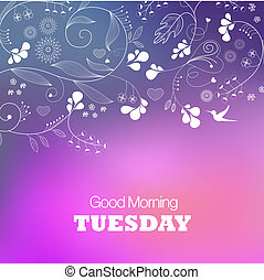 Days of the Week. Tuesday. Text good morning Tuesday on a blue background