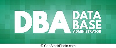 DBA - Database Administrator, acronym technology concept ...