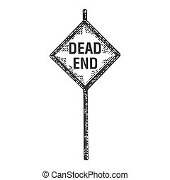 Dead end road sign sketch engraving vector illustration. T-shirt apparel print design. Scratch board style imitation. Black and white hand drawn image.