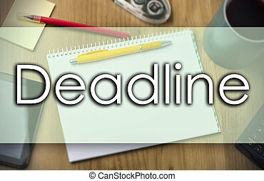 Deadline -  business concept with text