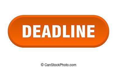 deadline button. deadline rounded orange sign. deadline