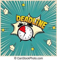 Deadline concept illustration in comic book style. Vector alarm clock and Deadline word on pop art background.