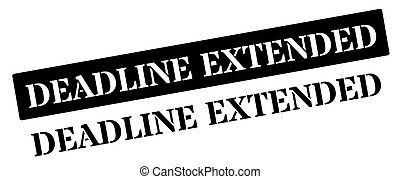 Deadline Extended black rubber stamp on white. Print,...
