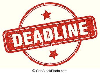 deadline sign - deadline vintage round isolated stamp