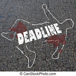 Deadline Times Up Chalk Outline Dead Body Word Illustraion