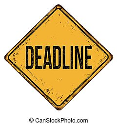 Deadline vintage rusty metal sign