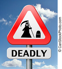 deadly dangerous warning sign very risky business life ...