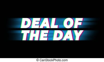 Deal Of The Day Text Glitch Effect Promotion Advertisement Loop Background. Price Tag, Sale, Discounts, Deals, Special Offers, Green Screen and Alpha Matte