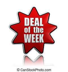 deal of the week - text in 3d red star banner like button, business concept