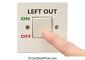 Dealing with Left out, turn it off