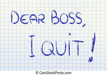 Dear Boss, I quit: unhappy employee message - chalk writings...
