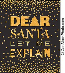 Dear Santa let me explain gold inscription.
