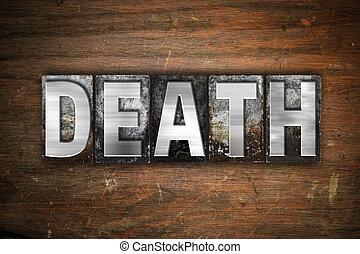 Death Concept Metal Letterpress Type