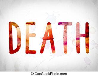 Death Concept Watercolor Word Art