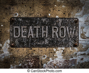 Death Row Sign - Grungy Death Row Sign At A Maximum Security...