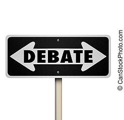 Debate 2 Two Way Road Street Sign Choose Side
