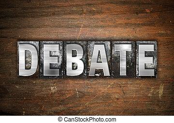 Debate Concept Metal Letterpress Type